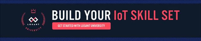 Losant University Build Your IoT Skills Set