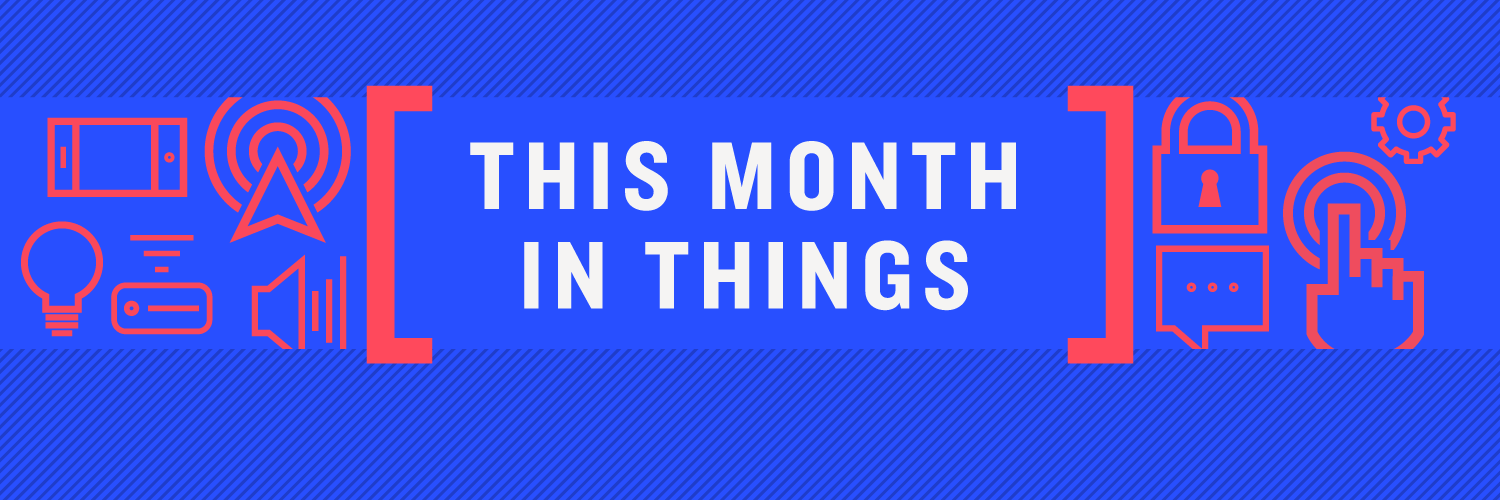 This Month in Things: March 2018