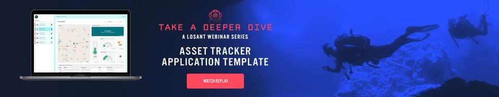 Watch the Deeper Dive Webinar Replay: Asset Tracker Application Template